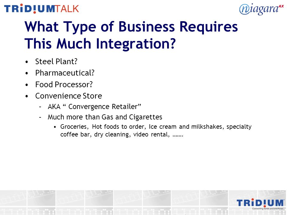 What Type of Business Requires This Much Integration.