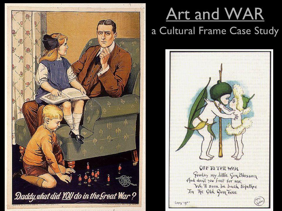Art and WAR a Cultural Frame Case Study