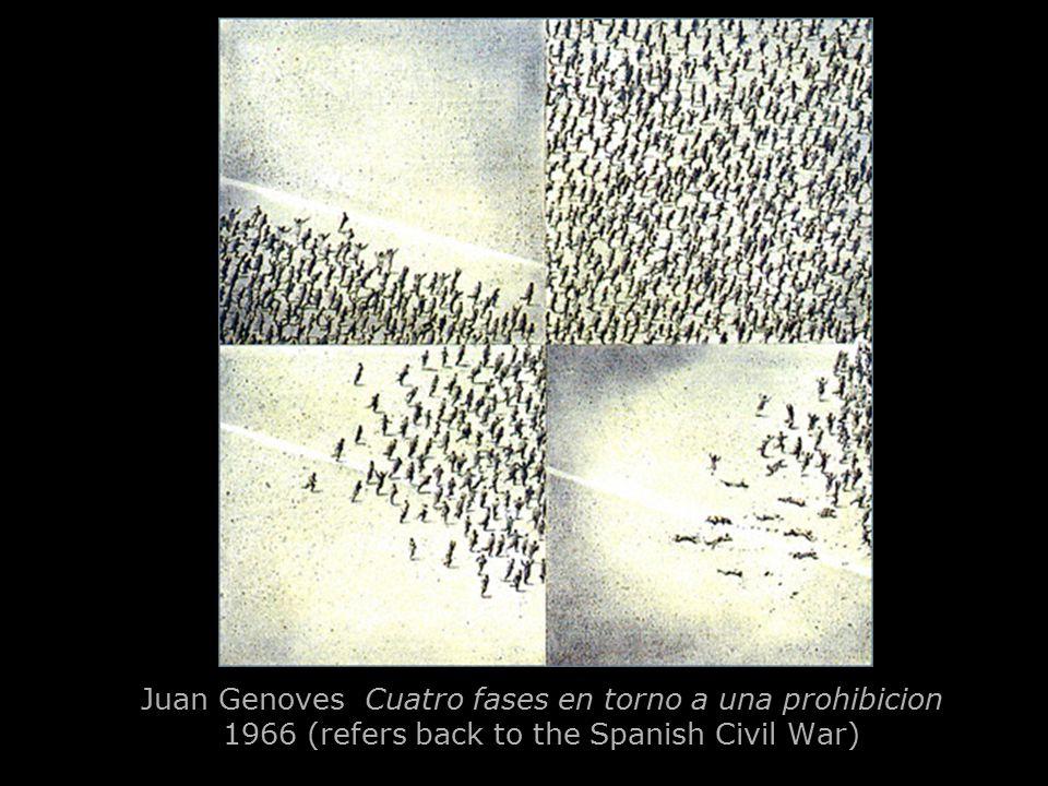 Juan Genoves Cuatro fases en torno a una prohibicion 1966 (refers back to the Spanish Civil War)