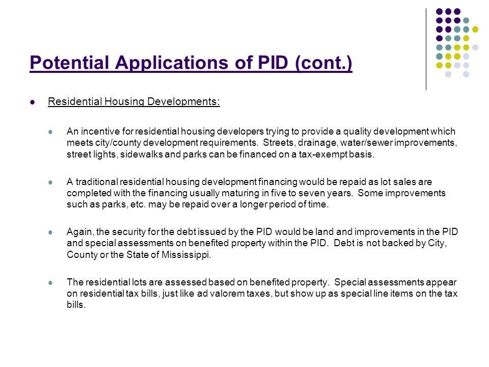 PID Additions Recent amendments to the legislation allows PIDs to:  Finance (and levy assessments) for up to 40 years.