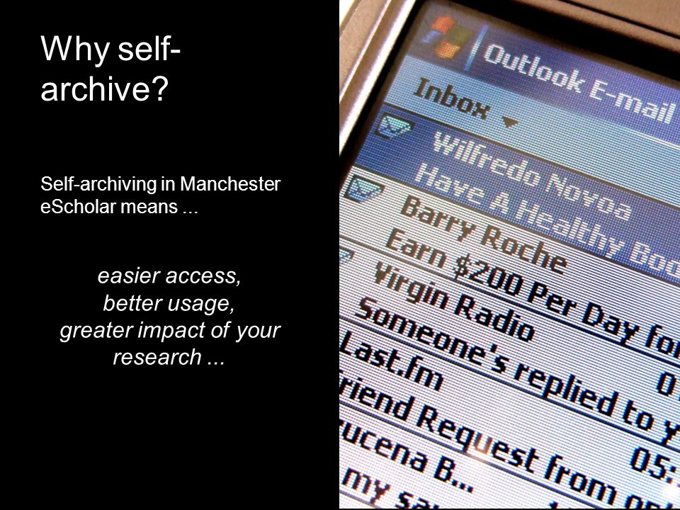 Why self- archive. Self-archiving in Manchester eScholar means...