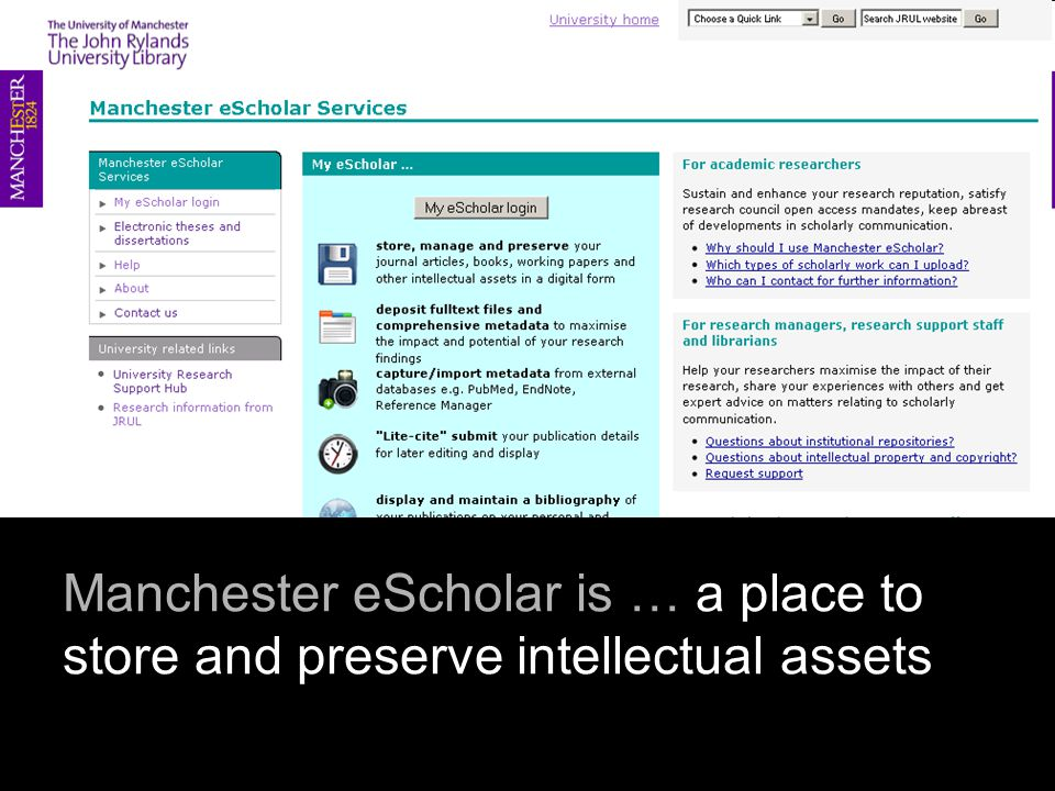 Manchester eScholar is … a place to store and preserve intellectual assets