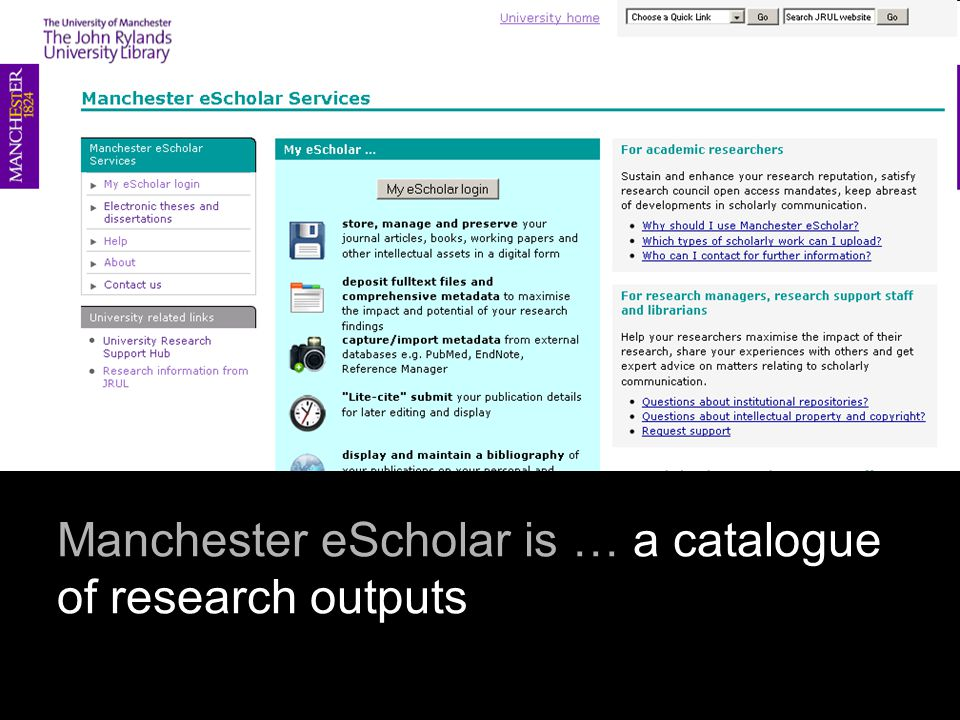 Manchester eScholar is … a catalogue of research outputs