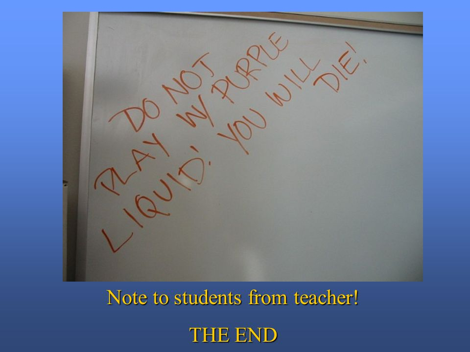 Note to students from teacher! THE END