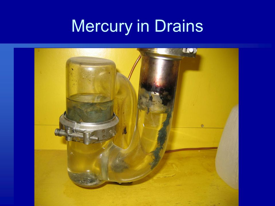 Mercury in Drains