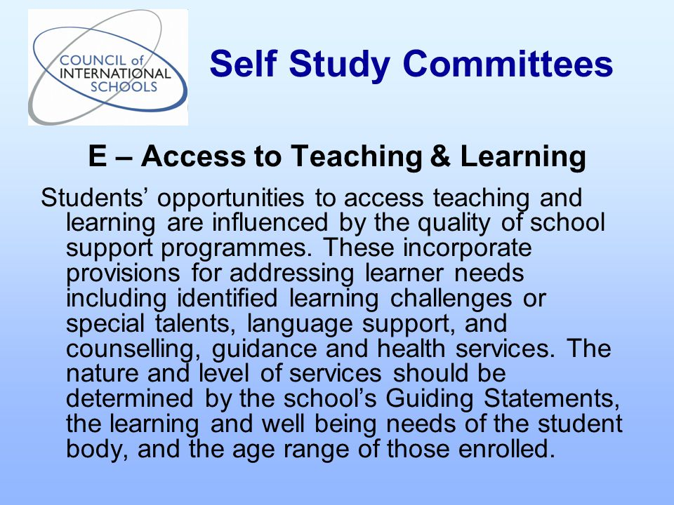 E – Access to Teaching & Learning Students' opportunities to access teaching and learning are influenced by the quality of school support programmes.