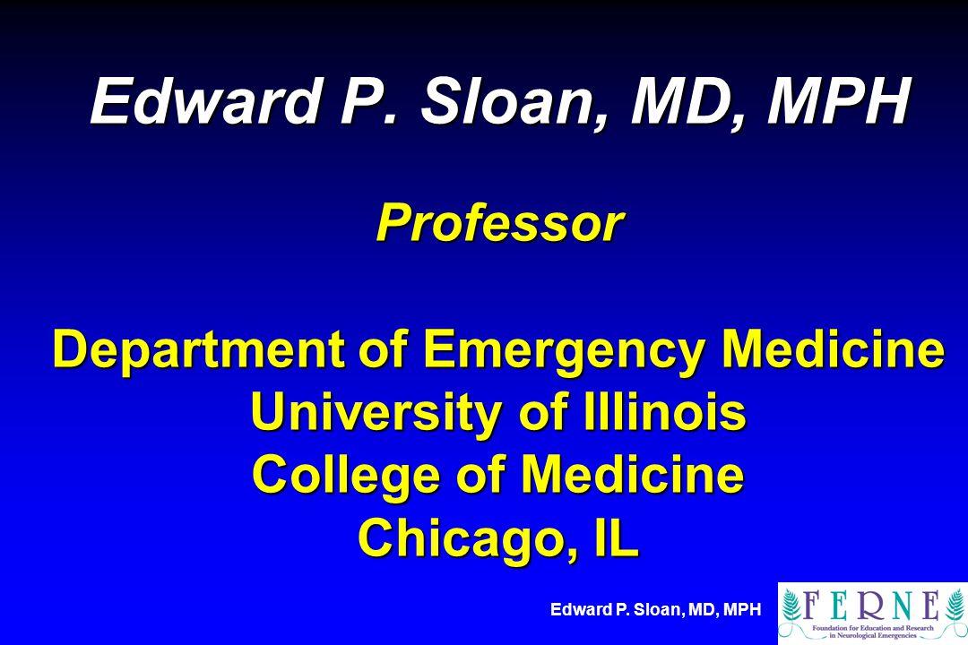 Edward P. Sloan, MD, MPH Edward P.
