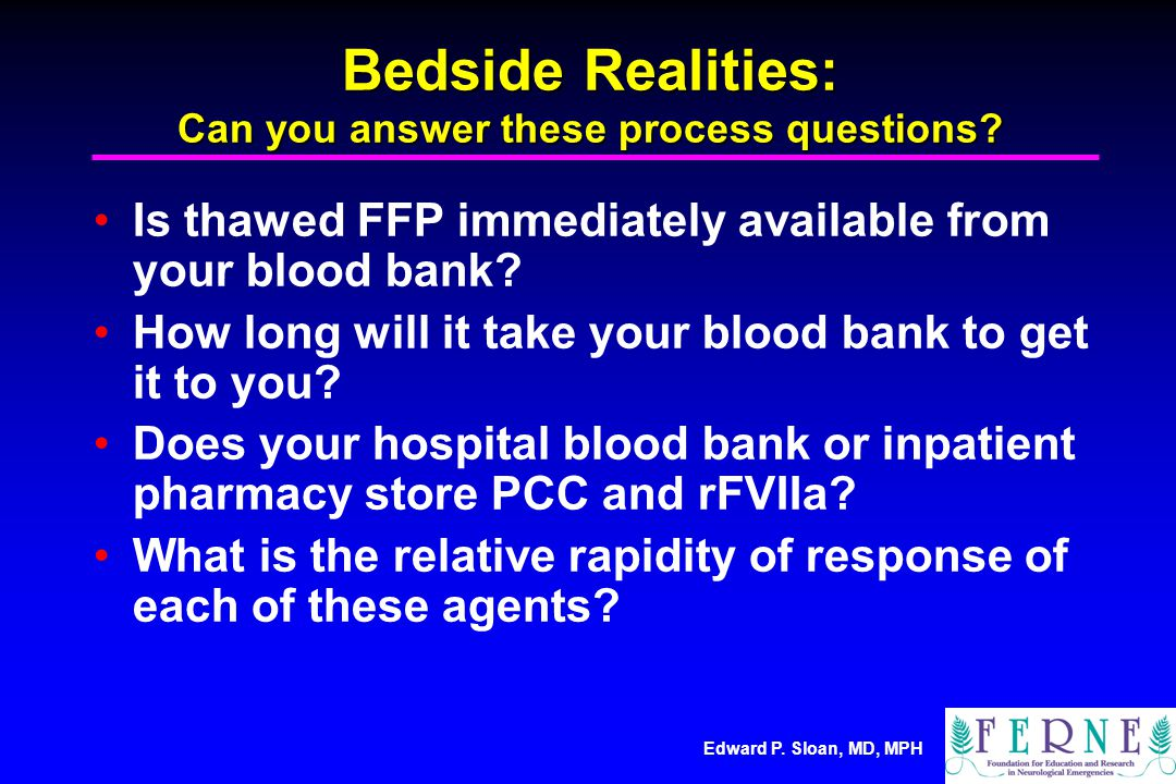 Edward P. Sloan, MD, MPH Bedside Realities: Can you answer these process questions.