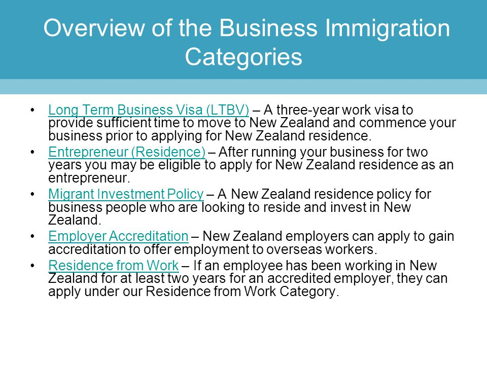 Long Term Business Visa (LTBV) – A three-year work visa to provide sufficient time to move to New Zealand and commence your business prior to applying