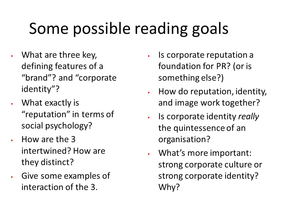 Some possible reading goals Is corporate reputation a foundation for PR.