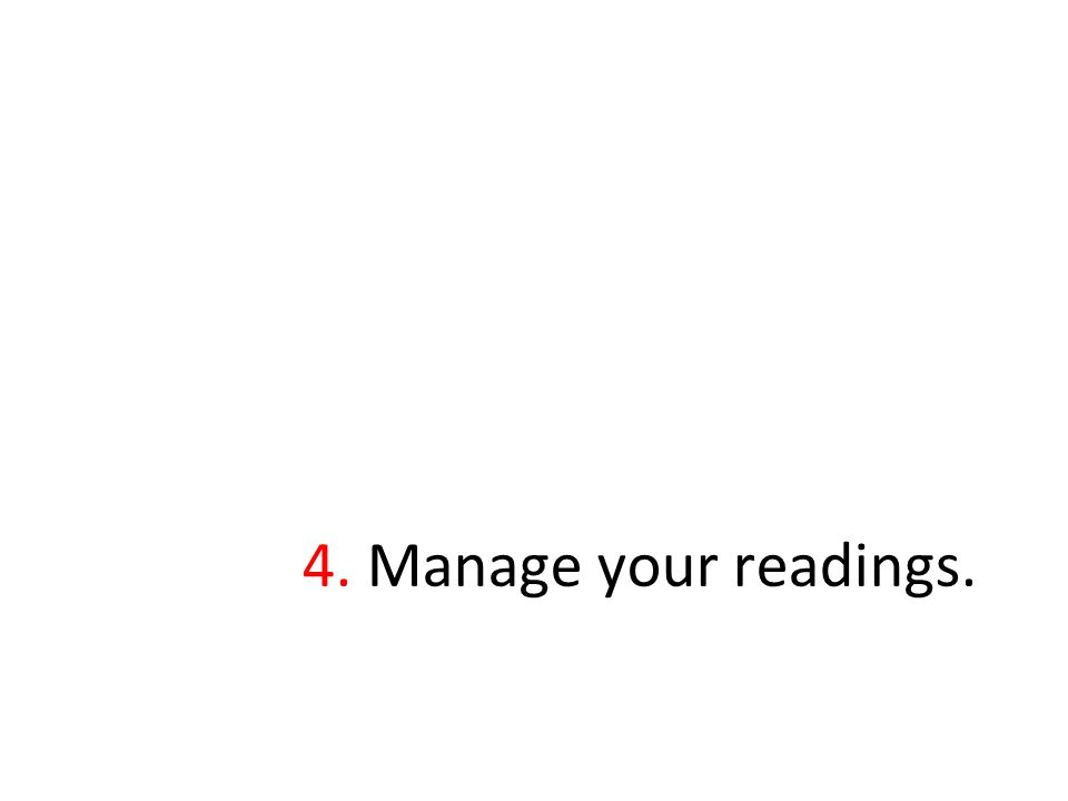 4. Manage your readings.