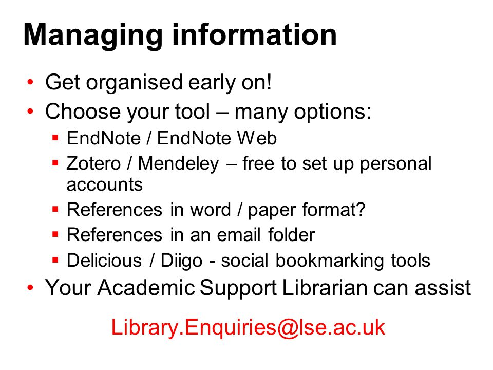 Managing information Get organised early on.