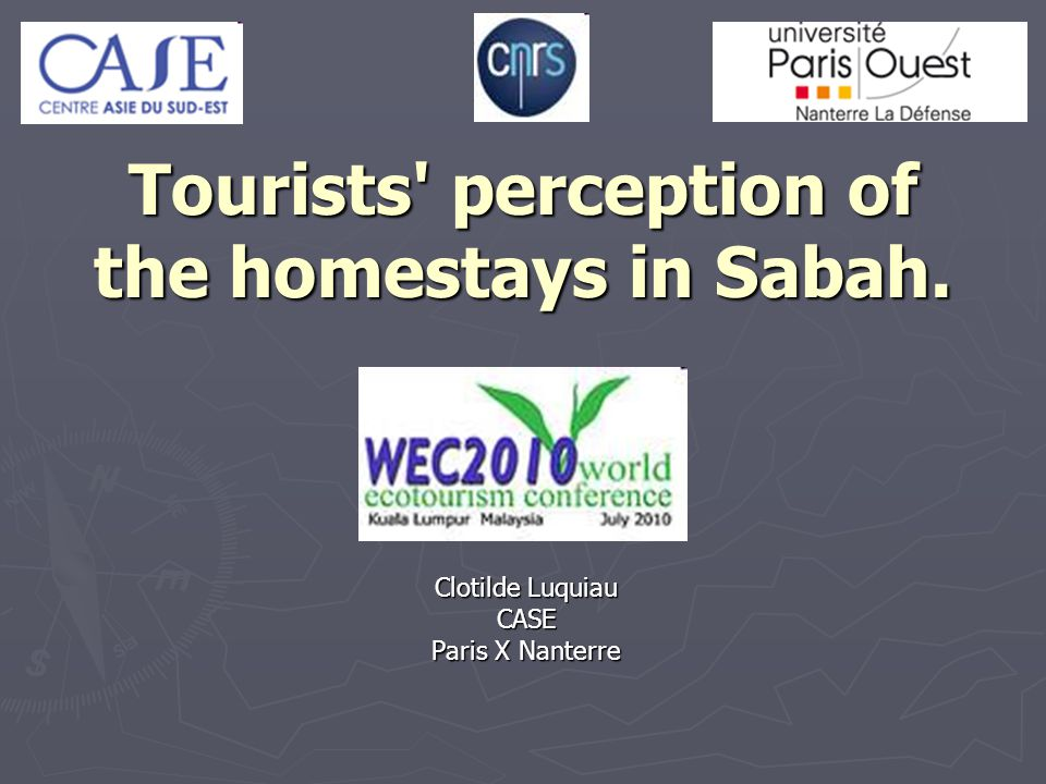 Tourists' perception of the homestays in Sabah. Clotilde Luquiau CASE Paris X Nanterre