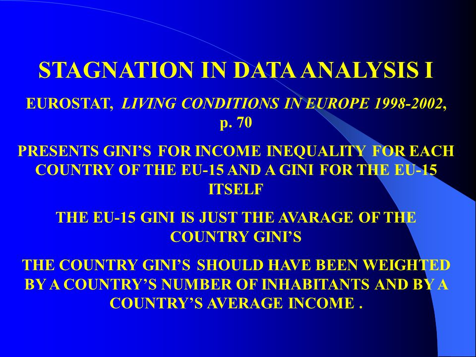 STAGNATION IN DATA ANALYSIS I EUROSTAT, LIVING CONDITIONS IN EUROPE 1998-2002, p.