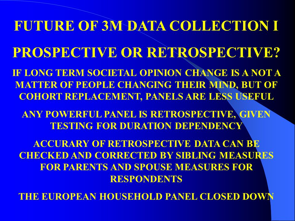 FUTURE OF 3M DATA COLLECTION I PROSPECTIVE OR RETROSPECTIVE.
