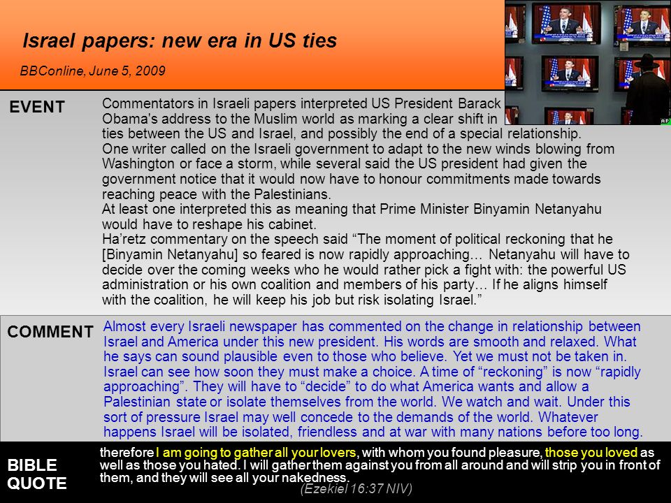 Israel papers: new era in US ties Almost every Israeli newspaper has commented on the change in relationship between Israel and America under this new