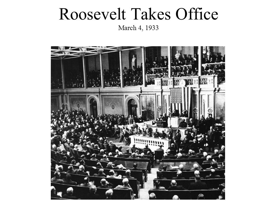 Roosevelt Takes Office March 4, 1933