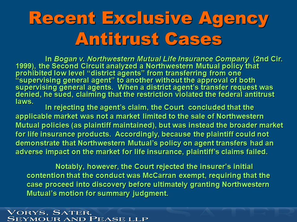 Recent Exclusive Agency Antitrust Cases Notably, however, the Court rejected the insurer's initial contention that the conduct was McCarran exempt, re