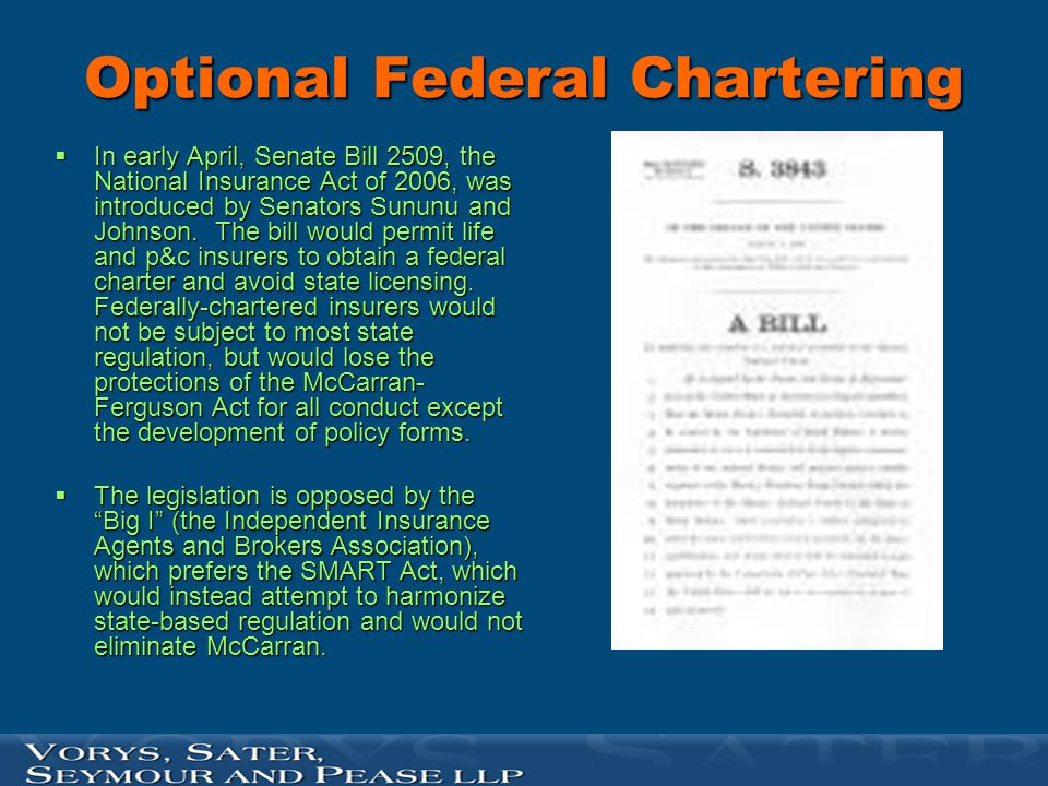 Optional Federal Chartering  In early April, Senate Bill 2509, the National Insurance Act of 2006, was introduced by Senators Sununu and Johnson. The
