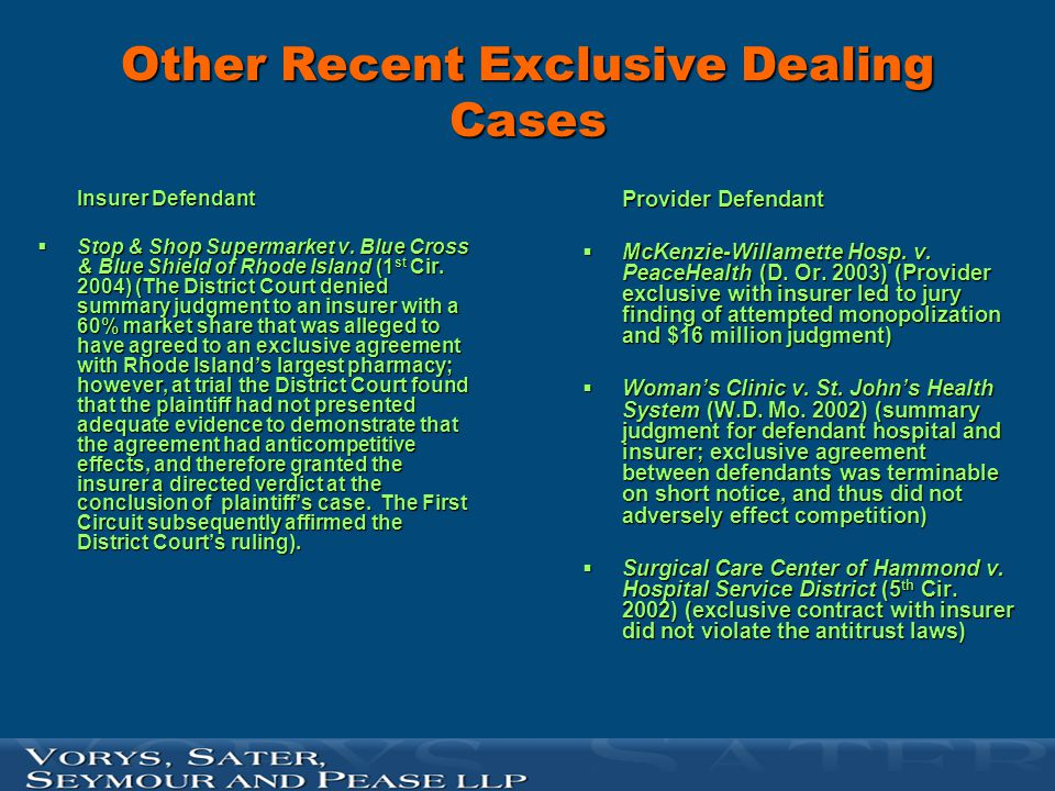 Other Recent Exclusive Dealing Cases Insurer Defendant  Stop  Stop & Shop Supermarket v. Blue Cross & Blue Shield of Rhode Island Island (1 st (1 st
