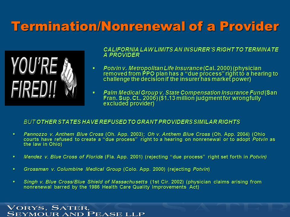 Termination/Nonrenewal of a Provider CALIFORNIA LAW LIMITS AN INSURER'S RIGHT TO TERMINATE A PROVIDER  Potvin v. Metropolitan Life Insurance (Cal. 20