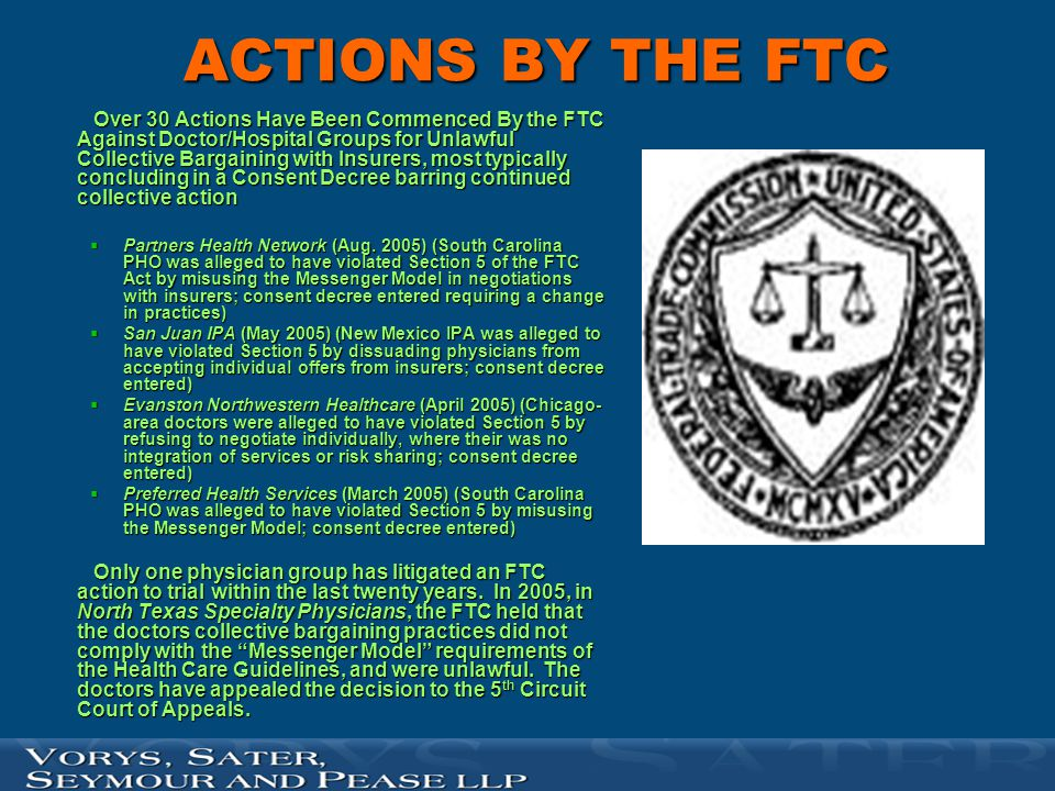 ACTIONS BY THE FTC Over 30 Actions Have Been Commenced By the FTC Against Doctor/Hospital Groups for Unlawful Collective Bargaining with Insurers, mos