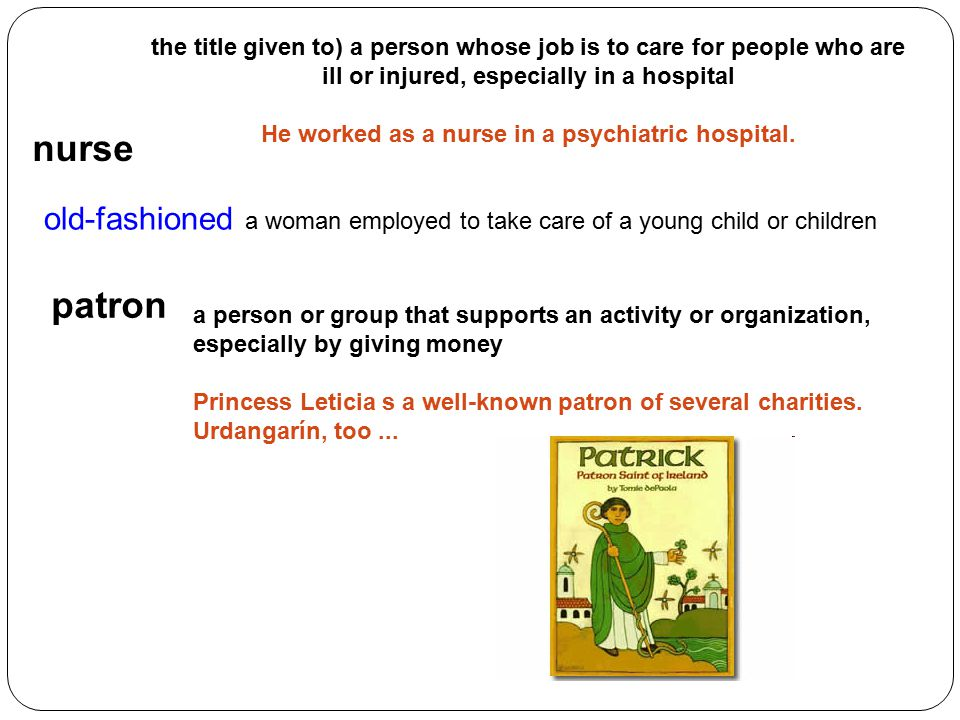 the title given to) a person whose job is to care for people who are ill or injured, especially in a hospital He worked as a nurse in a psychiatric hospital.