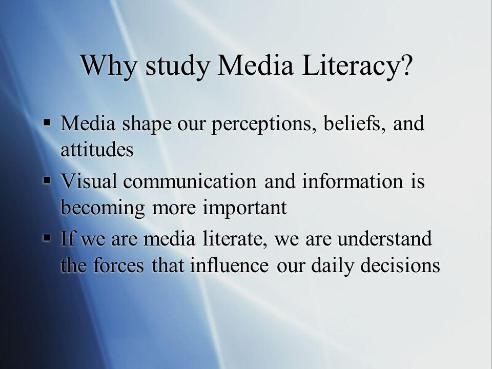 Why study Media Literacy.