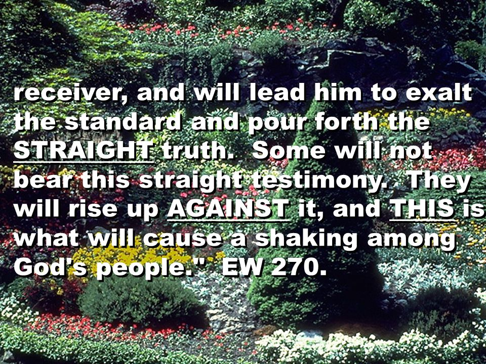 receiver, and will lead him to exalt the standard and pour forth the STRAIGHT truth.
