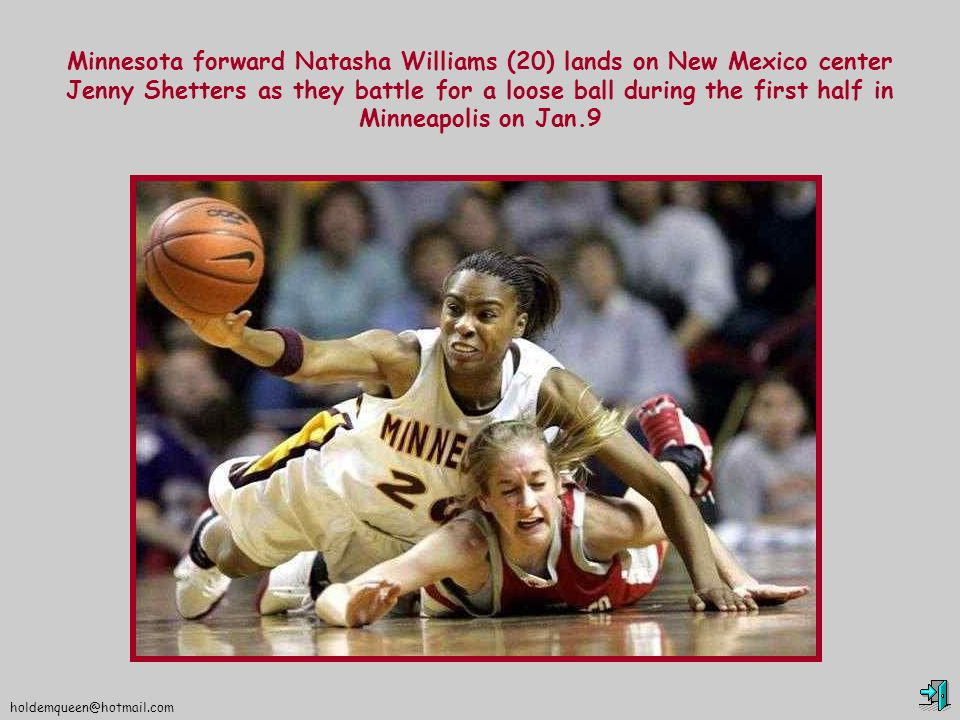 holdemqueen@hotmail.com Minnesota forward Natasha Williams (20) lands on New Mexico center Jenny Shetters as they battle for a loose ball during the first half in Minneapolis on Jan.9