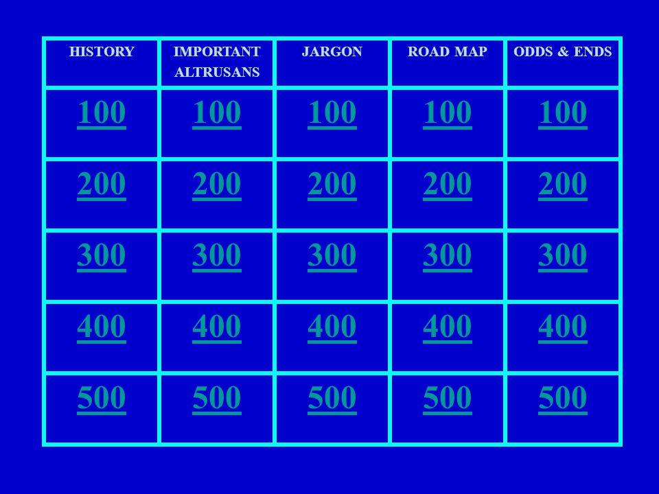 HISTORYIMPORTANT ALTRUSANS JARGONROAD MAPODDS & ENDS 100 200 300 400 500