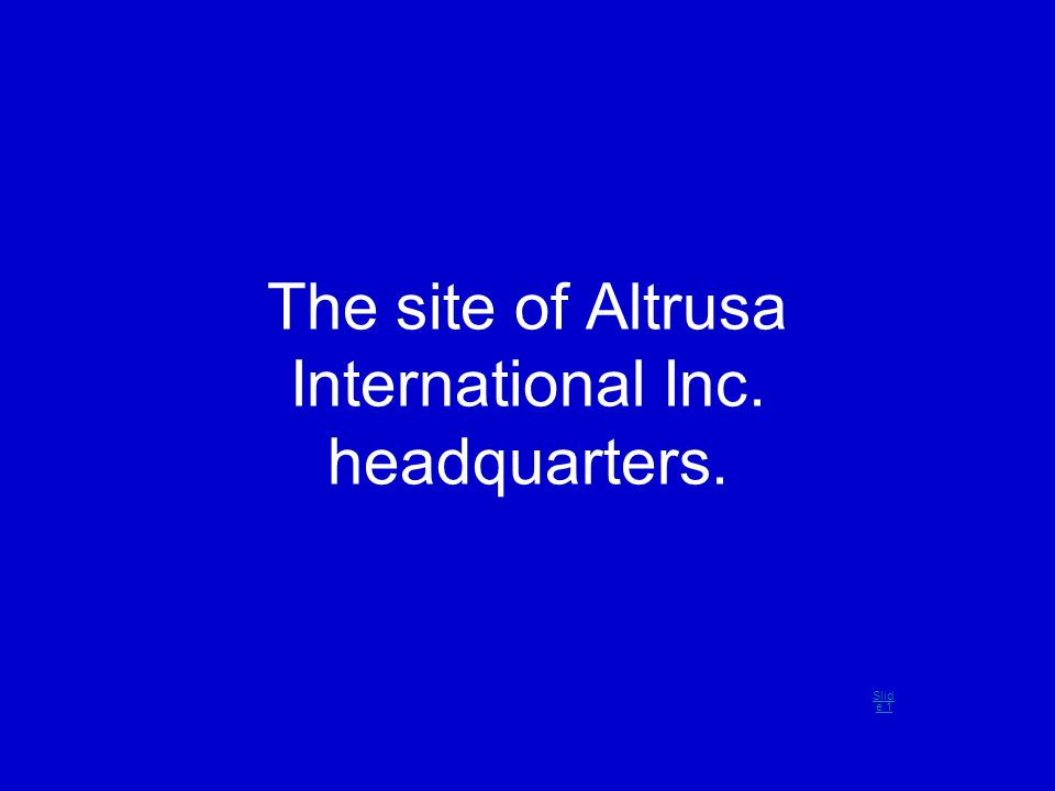 The site of Altrusa International Inc. headquarters. Slid e 1