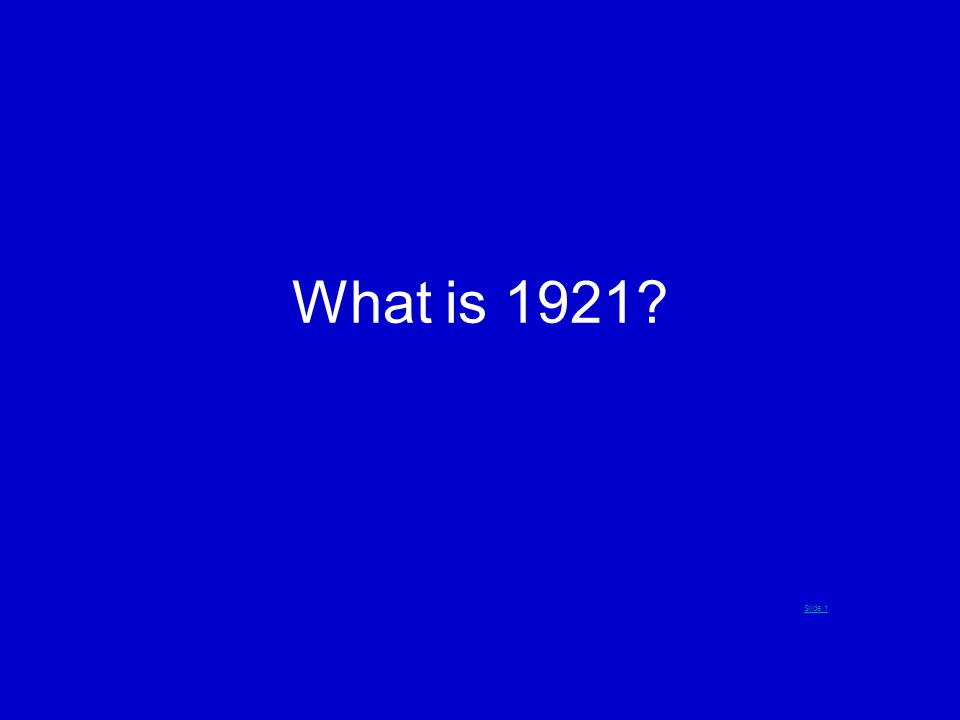 What is 1921? Slide 1