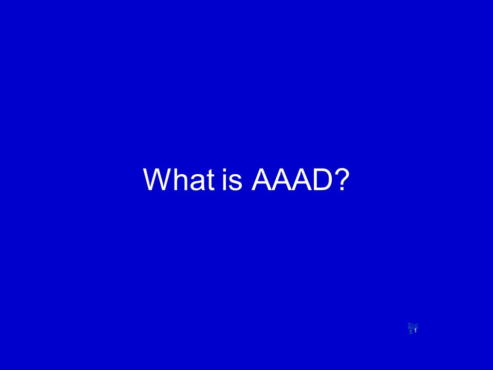What is AAAD? Slid eSlid e 1