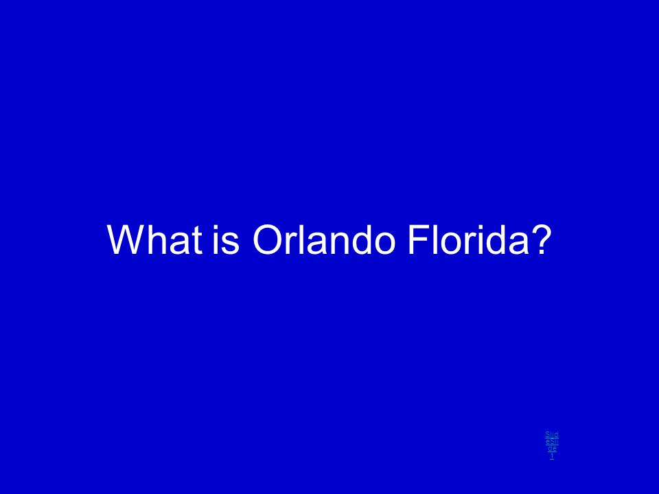 What is Orlando Florida Slid eSli de 1