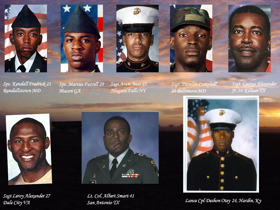 Sgt. Anthony J Davis Jr. 22 Long Beach CA Sgt. Brahim Jeffcoat 25 Philadelphia PA Sgt. Brian Conner 36 Baltimore MD Sgt. Clarence Floyd Jr. 28 Newark