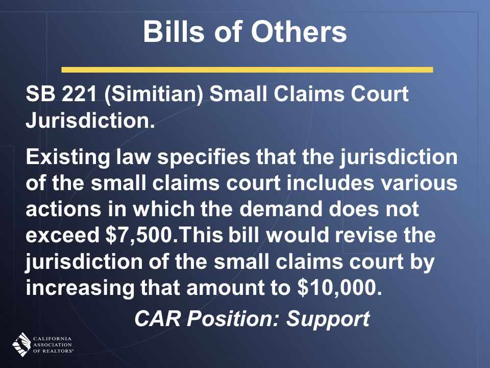 Bills of Others SB 221 (Simitian) Small Claims Court Jurisdiction.
