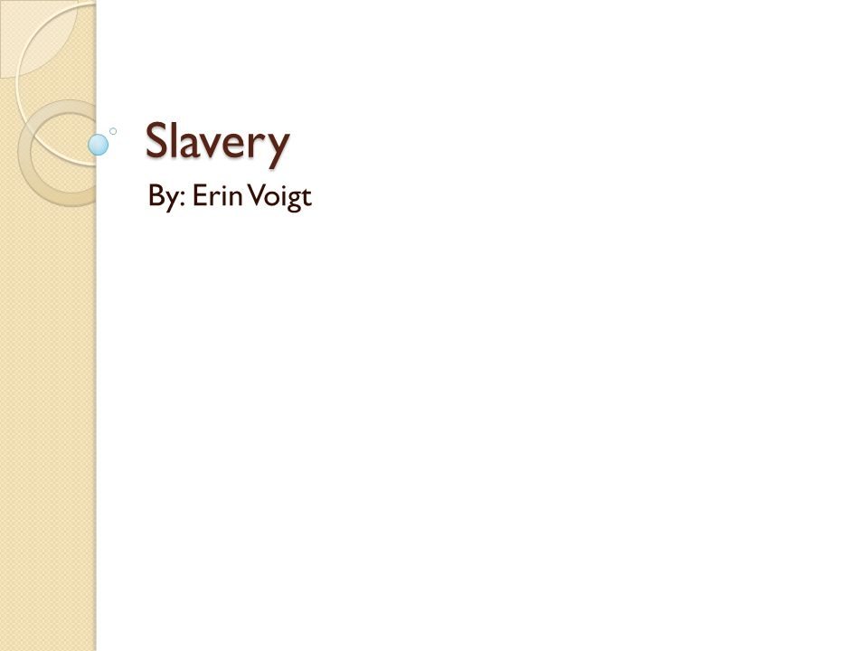 Slavery By: Erin Voigt