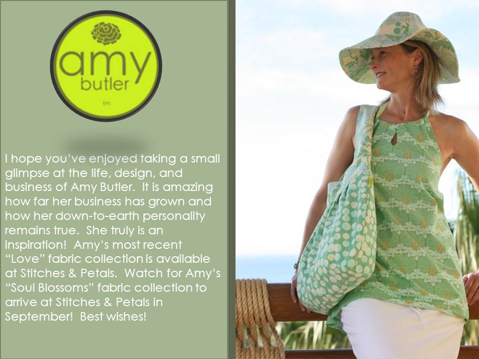 I hope you've enjoyed taking a small glimpse at the life, design, and business of Amy Butler.