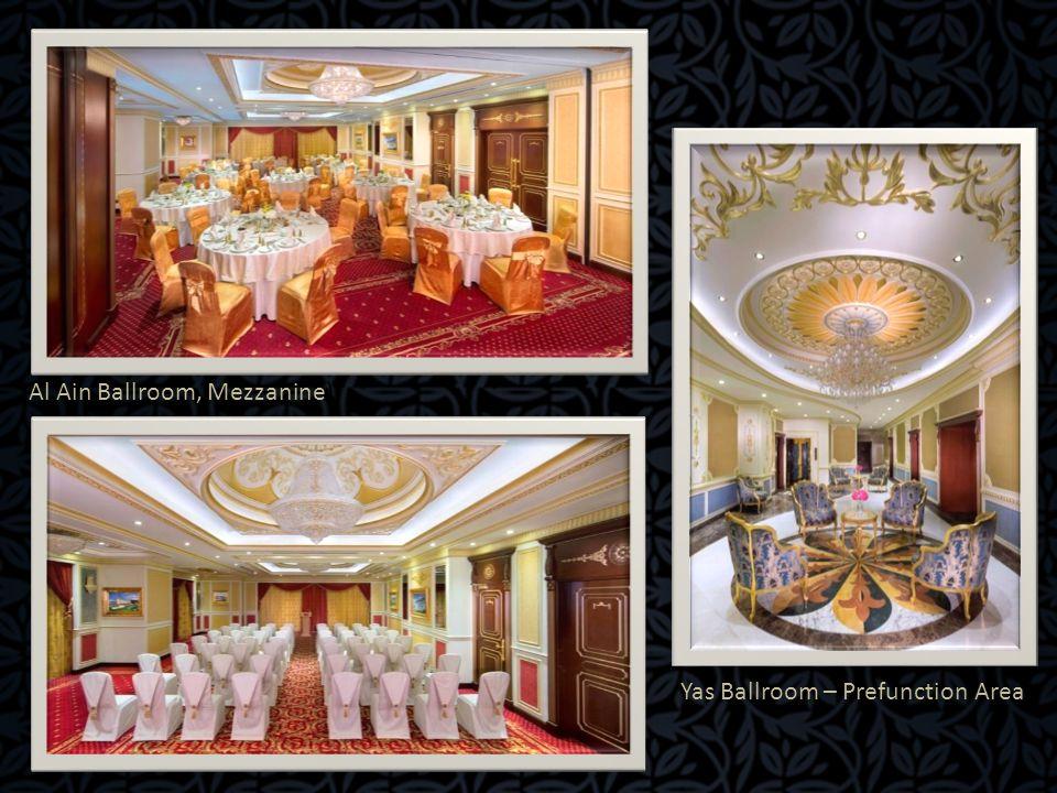 Al Ain Ballroom, Mezzanine) Yas Ballroom – Prefunction Area