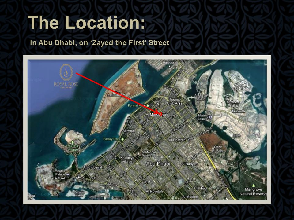 The Location: In Abu Dhabi, on 'Zayed the First' Street