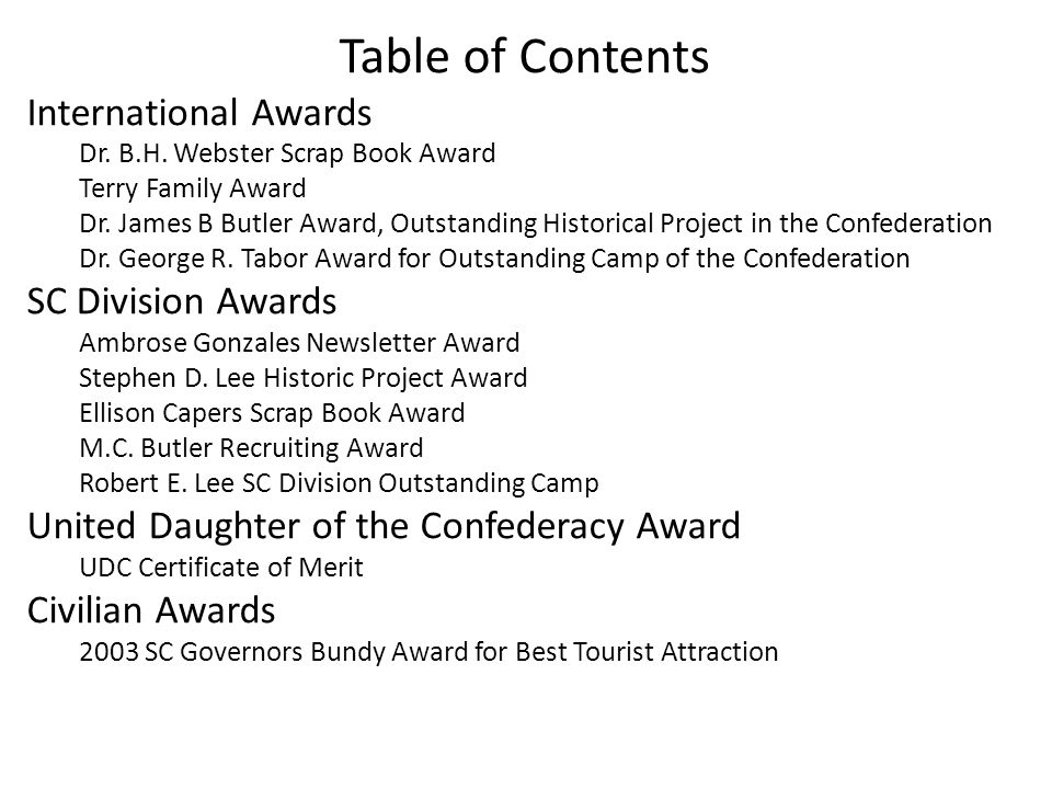 Table of Contents International Awards Dr. B.H. Webster Scrap Book Award Terry Family Award Dr. James B Butler Award, Outstanding Historical Project i