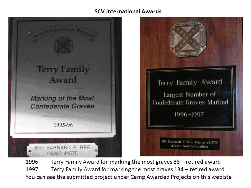 1996Terry Family Award for marking the most graves 33 – retired award 1997 Terry Family Award for marking the most graves 134 – retired award You can
