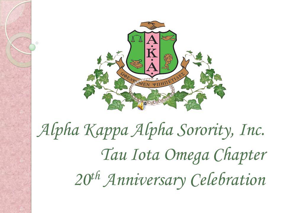 Alpha Kappa Alpha Sorority, Inc. Tau Iota Omega Chapter 20 th Anniversary Celebration