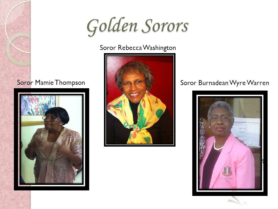 Golden Sorors Soror Mamie Thompson Soror Rebecca Washington Soror Burnadean Wyre Warren