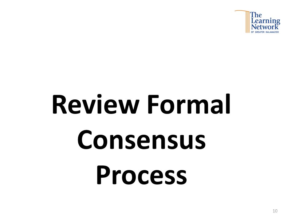 Review Formal Consensus Process 10