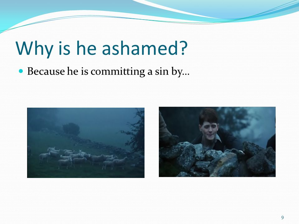 Why is he ashamed Because he is committing a sin by… 9