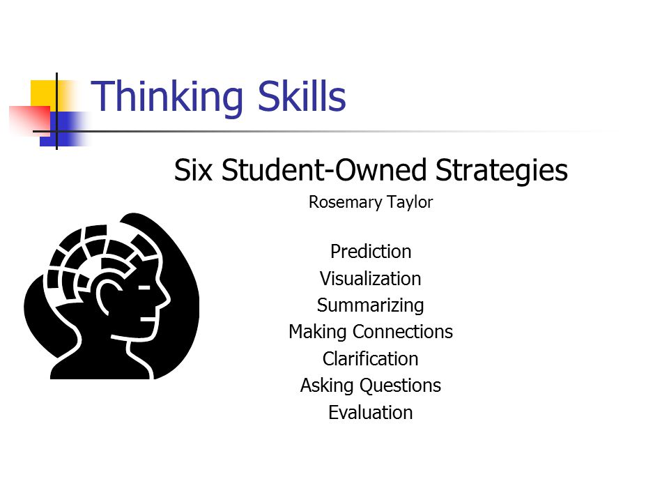 Thinking Skills Six Student-Owned Strategies Rosemary Taylor Prediction Visualization Summarizing Making Connections Clarification Asking Questions Evaluation