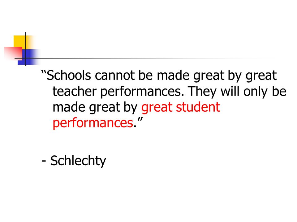 Schools cannot be made great by great teacher performances.