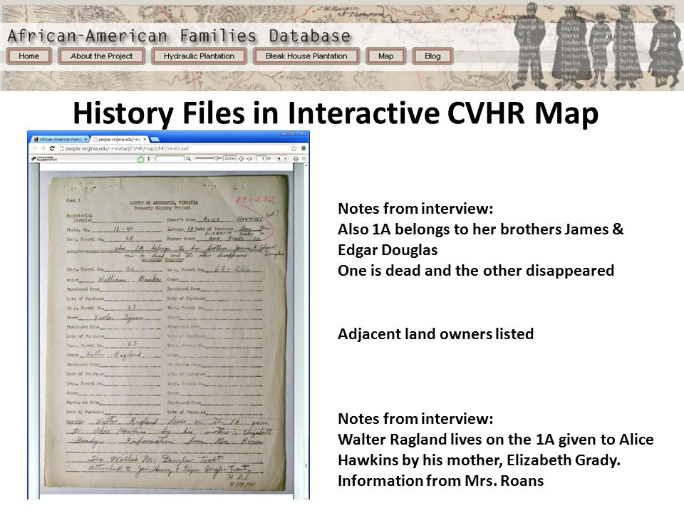 History Files in Interactive CVHR Map Notes from interview: Walter Ragland lives on the 1A given to Alice Hawkins by his mother, Elizabeth Grady.